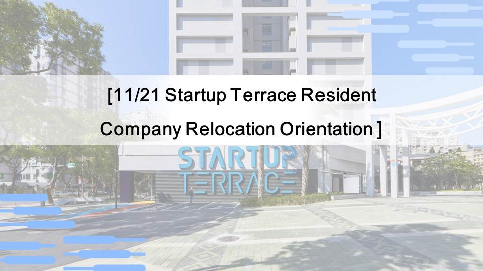 [11/21 Startup Terrace Resident Company Relocation Orientation]